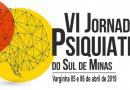 VI Jornada de Psiquiatria do Sul de Minas da AMP