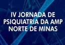 IV Jornada de Psiquiatria da AMP Norte de Minas