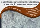 II Simpósio de Interconsulta Psiquiátrica da Associação Mineira de Psiquiatria