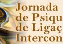 Jornada de Psiquiatria de Ligação e Interconsulta promete importantes discussões